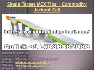 Single Target MCX Tips | Commodity Jackpot Call