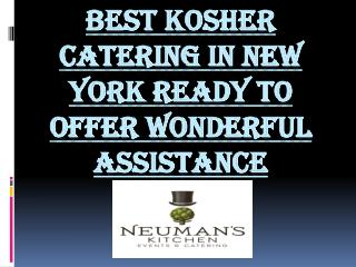 Best Kosher Catering in New York Ready to Offer Wonderful Assistance