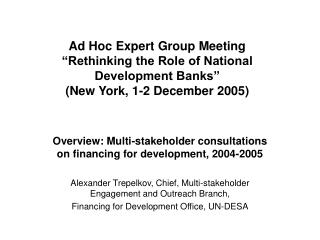 "Ad Hoc Expert Group Meeting ""Rethinking the Role of National Development Banks"" (New York, 1-2 December 2005)"