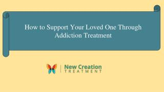 How to Support Your Loved One Through Addiction Treatment