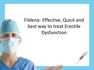 Fildena- Effective, Quick and best way to treat Erectile Dysfunction