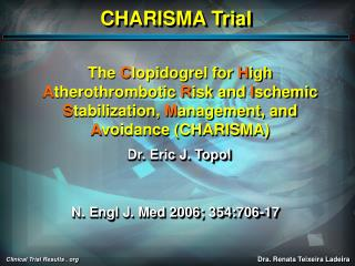 The  C lopidogrel for  H igh  A therothrombotic  R isk and  I schemic  S tabilization,  M anagement, and  A voidance (CH