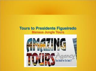 Tours to Presidente Figueiredo