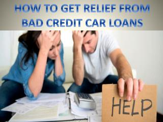 Get Relief from bad credit car loans