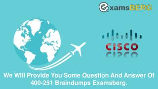 Cisco 400-251 Actual Exam Question Answers