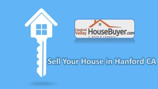 Sell Your House in Hanford - Centralvalleyhousebuyer.com