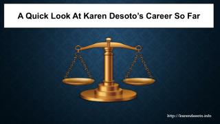 A Quick Look At Karen Desoto's Career So Far