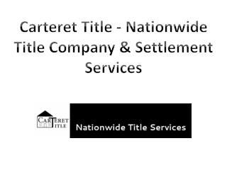 Carteret Title - Nationwide Title Company & Settlement Services