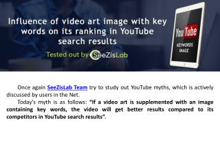 Influence of video art image with key words on its ranking in YouTube search results - SeeZisMedia