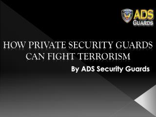 How private security guards can fight terrorism
