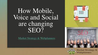 How Mobile, Voice and Social are changing SEO?
