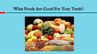 What Foods Are Good For Your Teeth