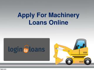 Machinery Loan Providers in Hyderabad, Apply For Machinery Loans Online, Machinery Loans in Hyderabad - Logintoloans