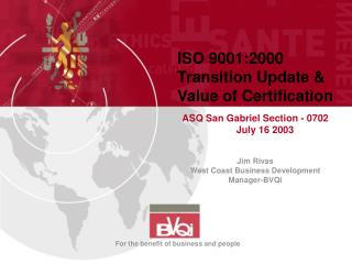 ISO 9001:2000 Transition Update & Value of Certification