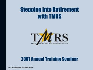 Stepping Into Retirement  with TMRS