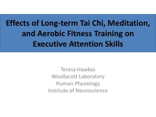 Effects of  Long-term Tai  Chi,  Meditation,  and Aerobic  Fitness Training  on  Executive  Attention Skills