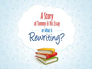 What is rewriting? Tommy and His Story