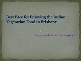 Best Pace for Enjoying the Indian Vegetarian Food