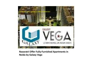 Navaratri Offer Fully-Furnished Apartments in Noida by Galaxy Vega