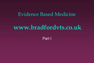 Evidence Based Medicine  www.bradfordvts.co.uk
