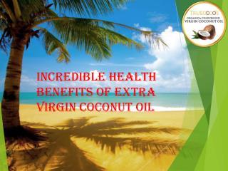 Incredible Health Benefits of Extra Virgin Coconut Oil