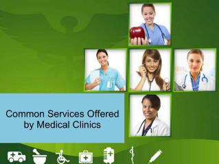 Common services offered by medical clinics