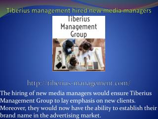 This would further help Tiberius management group to attract more clients.