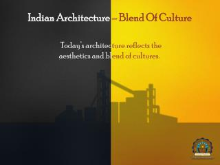 Indian Architecture – Blend Of Culture