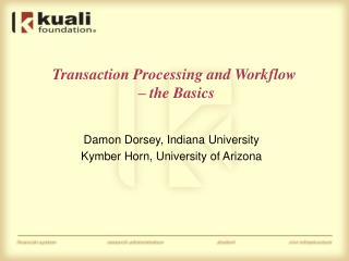 Transaction Processing and Workflow  – the Basics
