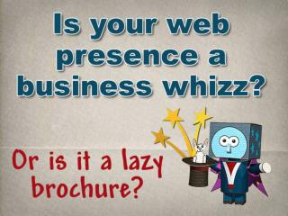 Is your web presence a Business Whizz?