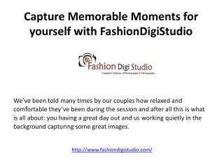 Capture Memorable Moments for yourself with FashionDigiStudio.pdf