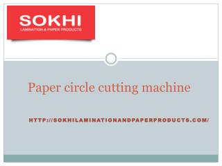 Paper Slitting Machine- sokhilaminationandpaperproducts.com- paper lamination machine- Paper Circle Cutting Machine-Dog