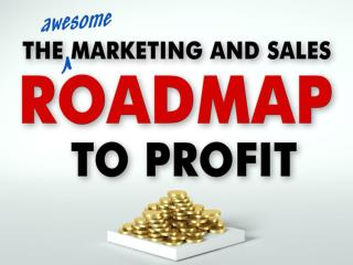 The Awesome Marketing ROADMAP to profit
