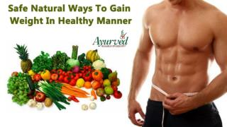 Safe Natural Ways To Gain Weight In Healthy Manner