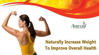 Naturally Increase Weight To Improve Overall Health