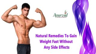 Natural Remedies To Gain Weight Fast Without Any Side Effects