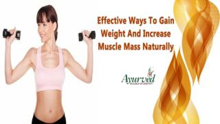 Effective Ways To Gain Weight And Increase Muscle Mass Naturally