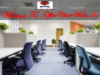 Office Chairs Manufacturer in Delhi, Noida, Gurgaon|Buy Online Furniture