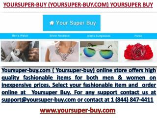 Yoursuper-buy.com (Yoursuper-buy) Yoursuper Buy Fancy New items of 2017
