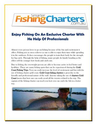 Enjoy Fishing On An Exclusive Charter With He Help Of Professionals