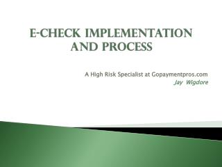 Jay Wigdore | Easy Ways You Can Turn Ach/echeck Payment Process Into Success