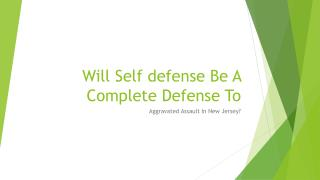 In New Jersey Could Self-Defense Be Considered A Complete Defense To Aggravated Assault