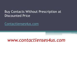 Buy Contacts Without Prescription at Discounted Price - www.contactlenses4us.com