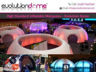 High Standard Inflatable Marquees – Evolution Dome