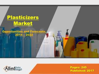 Global Plasticizers Market Growth, Demand & Forecast 2014-2022