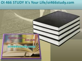 OI 466 STUDY It's Your Life/oi466study.com