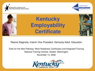 Reecie Stagnolia, Interim Vice President, Kentucky Adult  Education Tools for the New Pathway: Work Readiness Certificat
