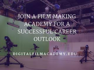 Join A Film Making Academy For A Successful Career Outlook