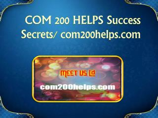 COM 200 HELPS Exciting Results / com200helps.com