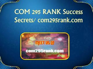 COM 295 RANK  Exciting Results / com295rank.com